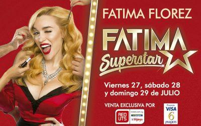 Fátima Florez en Fátima Superstar del 27 al 29 de julio
