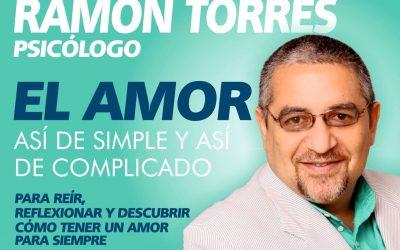 """27 de Octubre: Ramón Torres, Psicólogo : """"El amor, así de simple y así de complicado"""""""