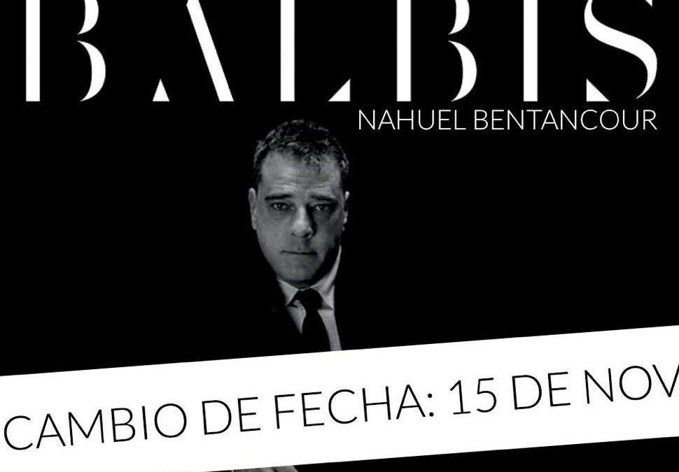 ALEJANDRO BALBIS 15 DE NOVIEMBRE 21:00 HORAS